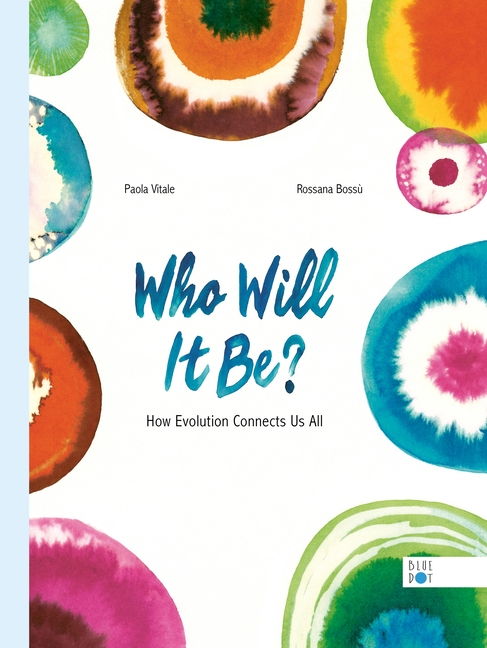 Book Cover for Who Will It Be?: How Evolution Connects Us All