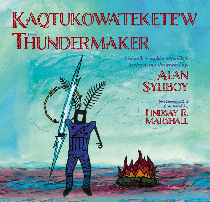 The Kaqtukowa'tekete'w / Thundermaker