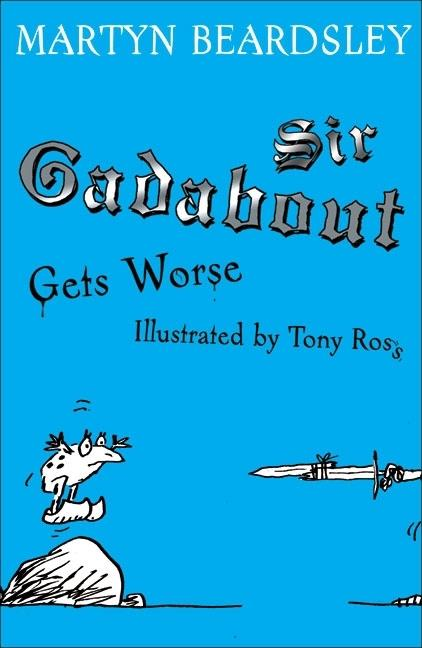 Sir Gadabout Gets Worse