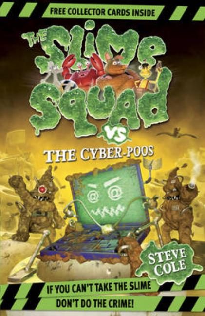 The Slime Squad vs the Cyber-Poos