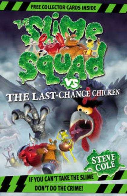 The Slime Squad vs the Last Chance Chicken