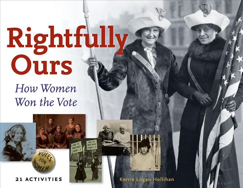 Rightfully Ours: How Women Won the Vote
