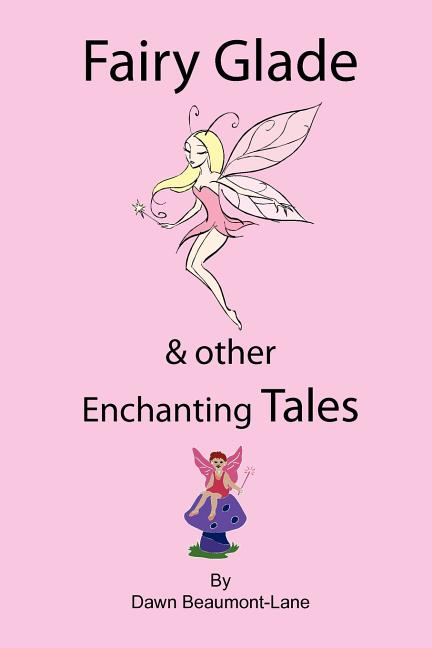 Fairy Glade and Other Enchanting Tales