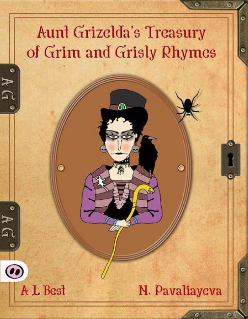 Aunt Grizelda's Treasury of Grim and Grisly Rhymes