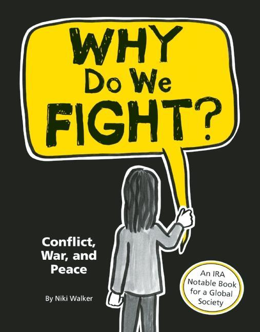 Why Do We Fight?: Conflict, War, and Peace