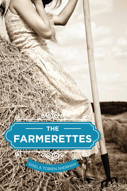 Farmerettes, The