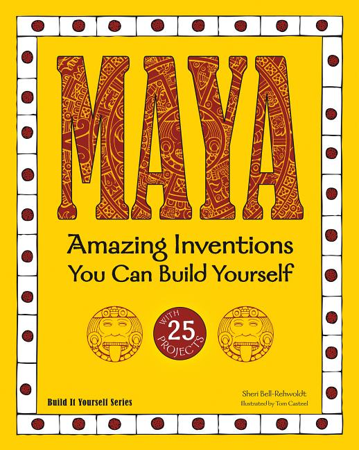 Maya: Amazing Inventions You Can Build Yourself with 25 Projects