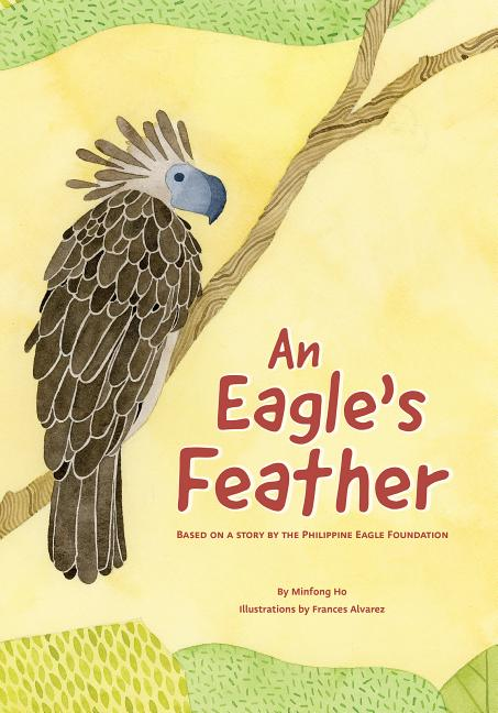 An Eagle's Feather: Based on a Story by the Philippine Eagle Foundation