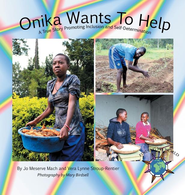 Onika Wants to Help: A True Story Promoting Inclusion and Self-Determination
