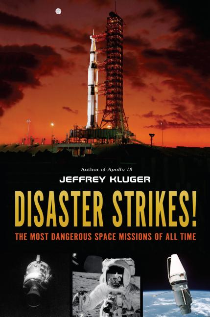 Disaster Strikes!: The Most Dangerous Space Missions of All Time