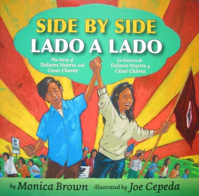 Side by Side: The Story of Dolores Huerta and Cesar Chavez / Lado a lado: la historia de Dolores Huerta y Cesar Chavez