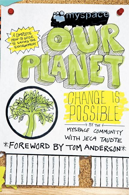 MySpace/OurPlanet: Change Is Possible