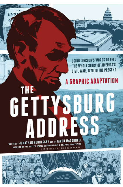 Gettysburg Address, The: A Graphic Adaptation