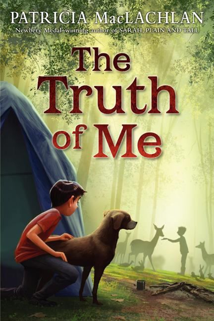 The Truth of Me: About a Boy, His Grandmother, and a Very Good Dog