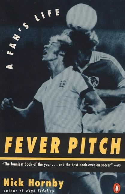 Fever Pitch: A Fan's Life