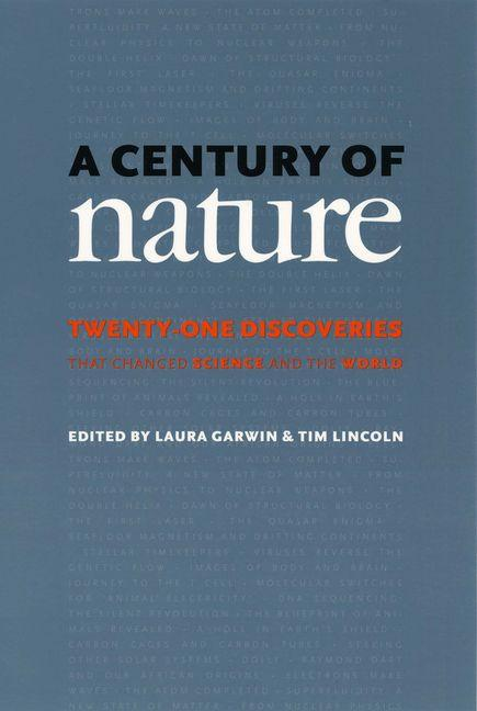 A Century of Nature: Twenty-One Discoveries That Changed Science and the World