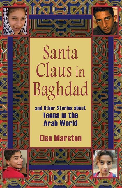 Santa Claus in Baghdad: And Other Stories about Teens in the Arab World