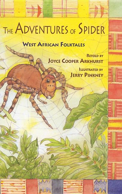 The Adventures of Spider: West African Folktales