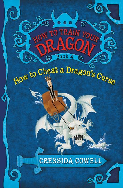 How to Cheat a Dragon's Curse: The Heroic Misadventures of Hiccup the Viking