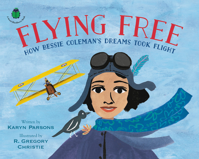 Flying Free: How Bessie Coleman's Dreams Took Flight