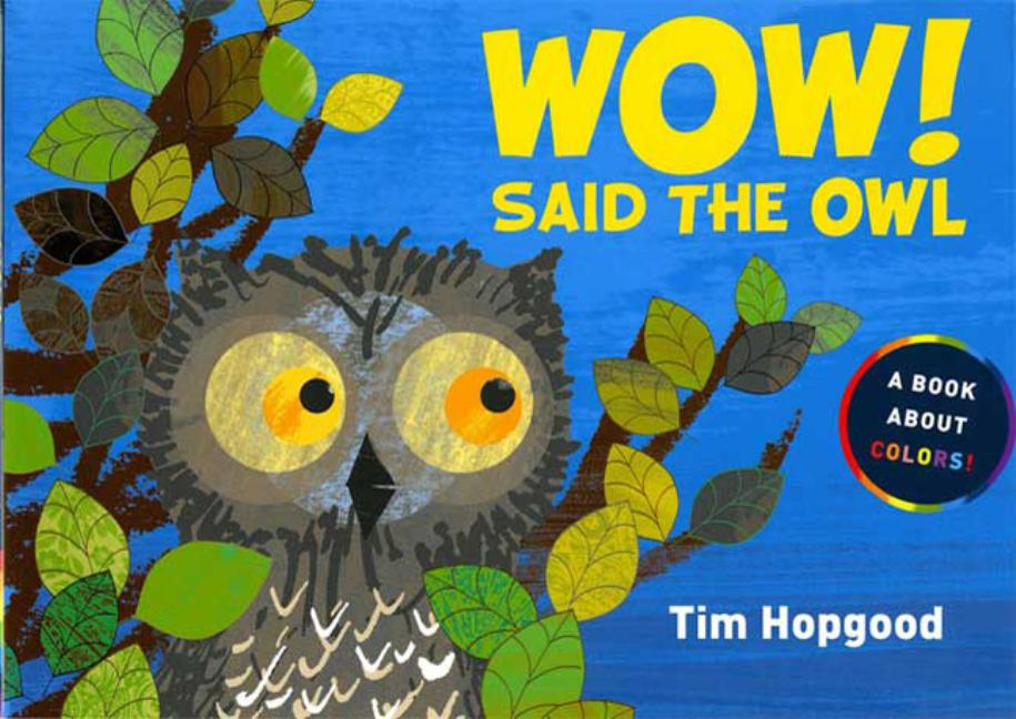 Wow! Said the Owl