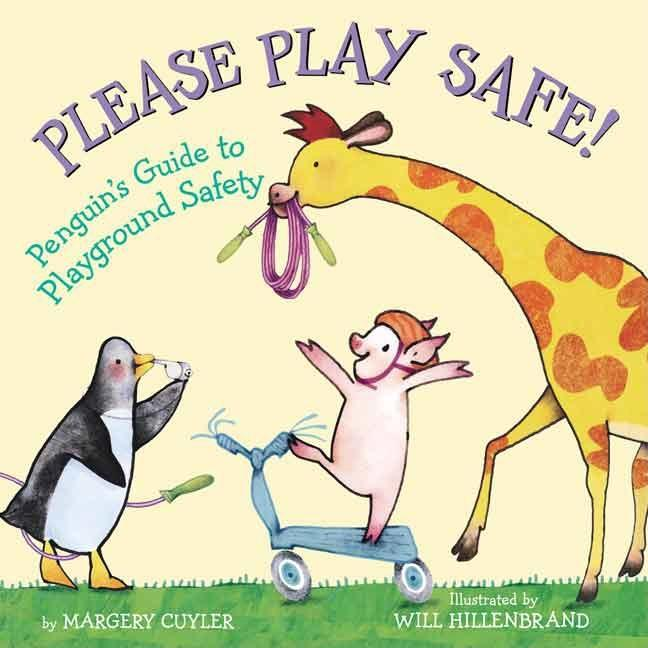 Please Play Safe!: Penguin's Guide to Playground Safety