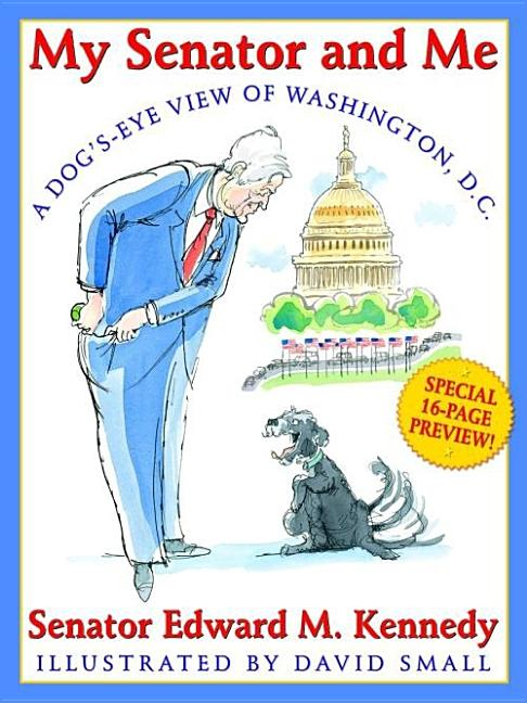 My Senator and Me: A Dog's-Eye View of Washington, D.C.