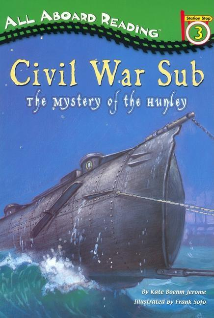 Civil War Sub: The Mystery of the Hunley
