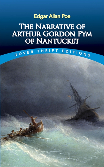 The Narrative of Arthur Gordon Pym of Nantucket