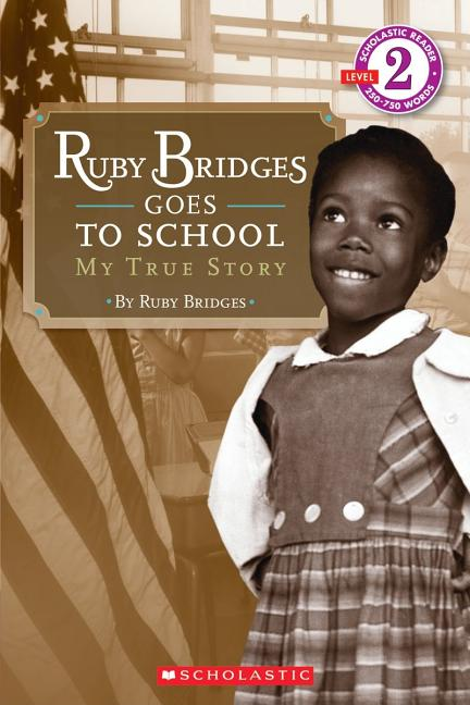 Ruby Bridges Goes to School: My True Story