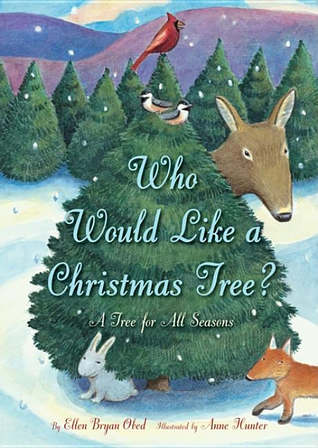 Who Would Like a Christmas Tree?: A Tree for All Seasons