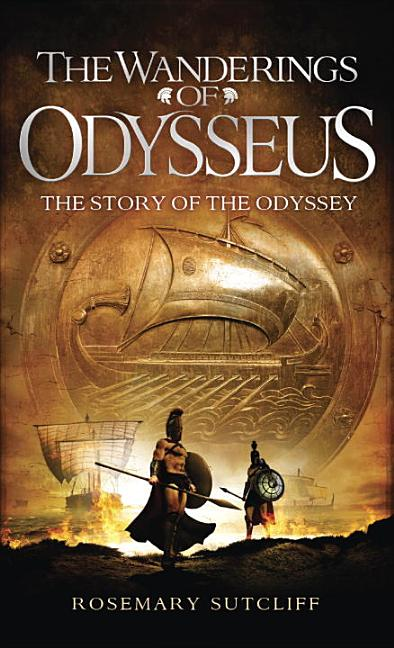 The Wanderings of Odysseus: The Story of the Odyssey