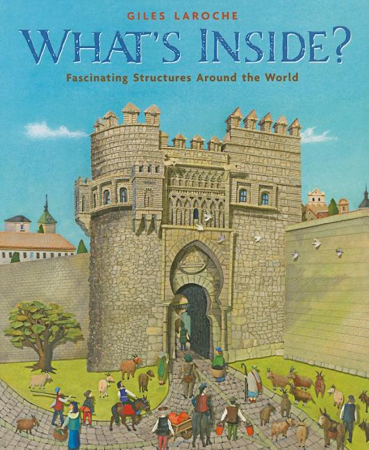 What's Inside?: Fascinating Structures Around the World