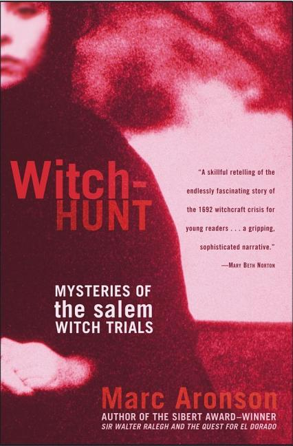 Witch-Hunt: Mysteries of the Salem Witch Trials