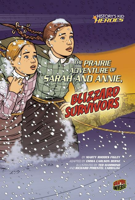 The Prairie Adventure of Sarah and Annie, Blizzard Survivors