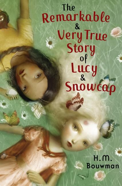 The Remarkable and Very True Story of Lucy and Snowcap