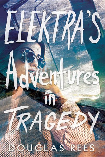 Elektra's Adventures in Tragedy