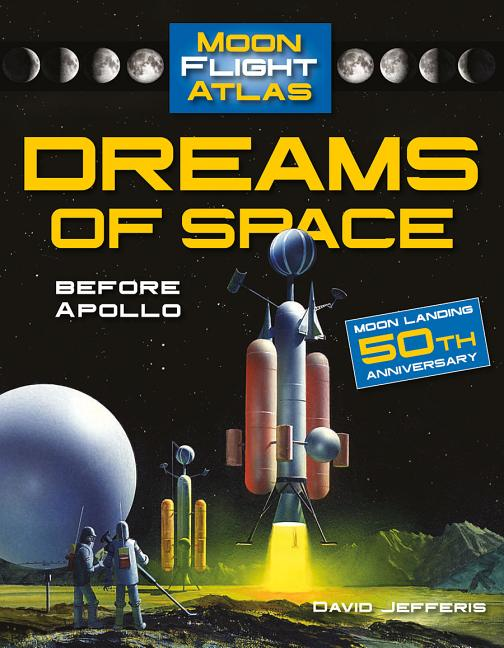 Dreams of Space: Before Apollo
