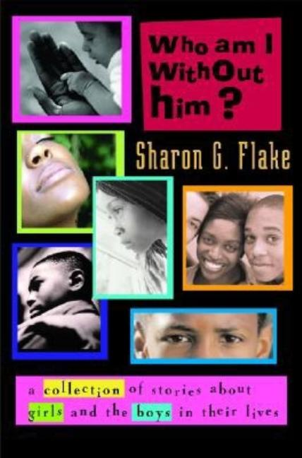 Who Am I Without Him? Short Stories about Girls and the Boys in Their Lives