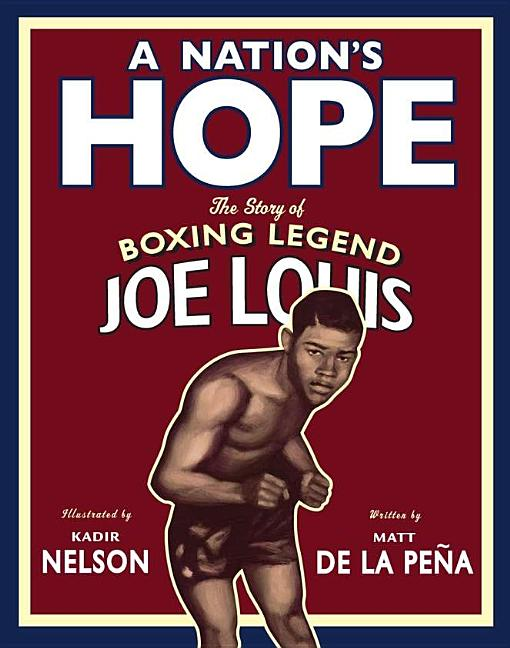 A Nation's Hope: The Story of Boxing Legend Joe Louis