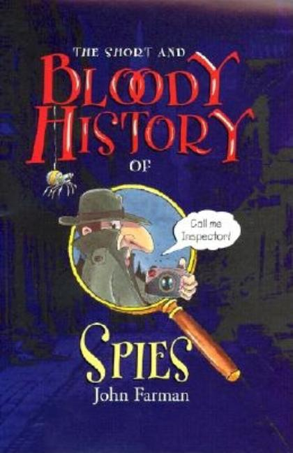 Short and Bloody History of Spies, The