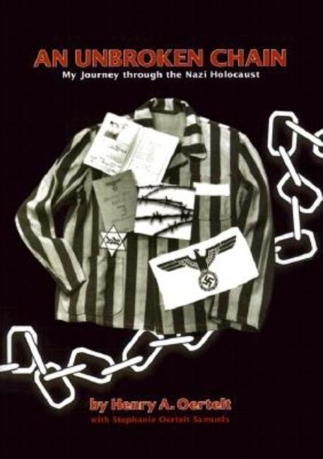 An Unbroken Chain: My Journey Through the Nazi Holocaust