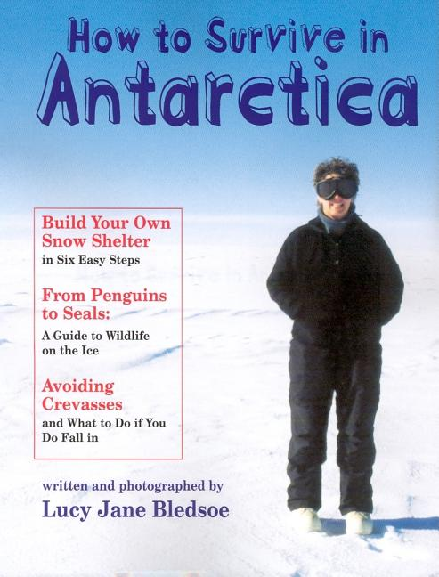 How to Survive in Antarctica