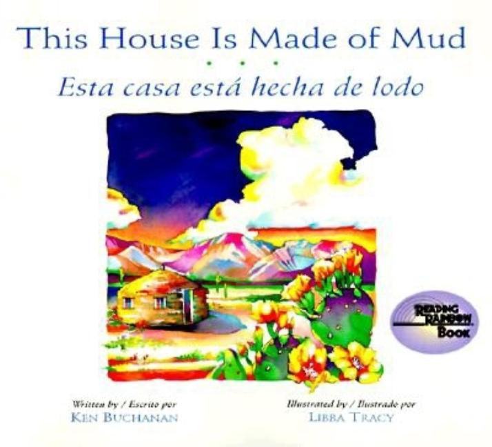 This House Is Made of Mud / Esta casa esta hecha de lodo