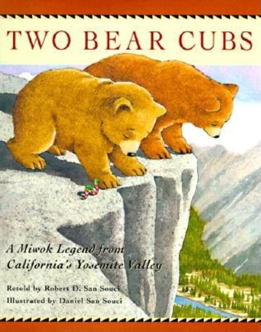 The Two Bear Cubs: A Miwok Indian Legend From California's Yosemite Valley