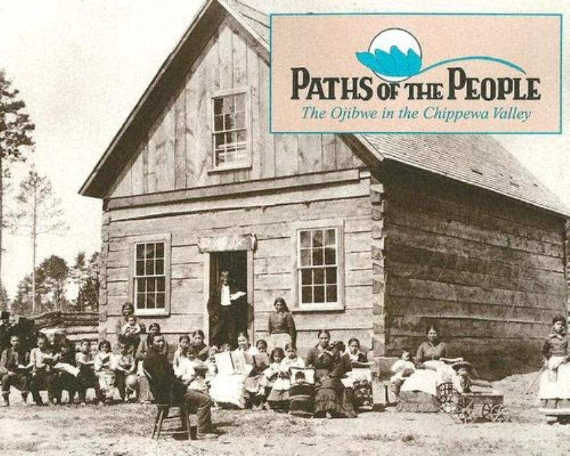 Paths of the People: The Ojibwe in the Chippewa Valley
