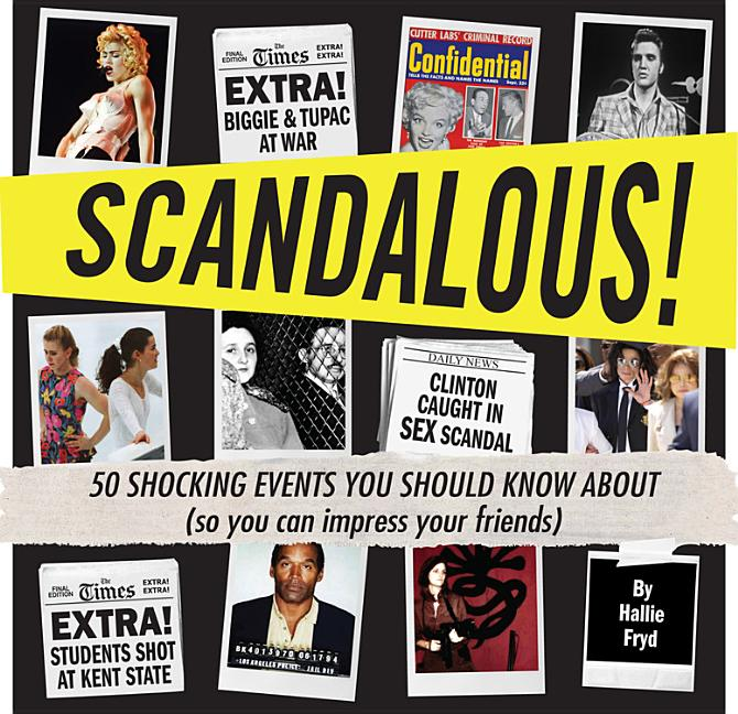 Scandalous!: 50 Shocking Events You Should Know About (So You Can Impress Your Friends)