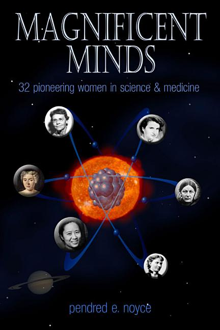 Magnificent Minds: 16 Remarkable Women in Science & Medicine