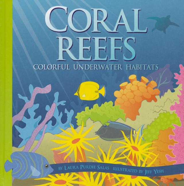 Coral Reefs: Colorful Underwater Habitats