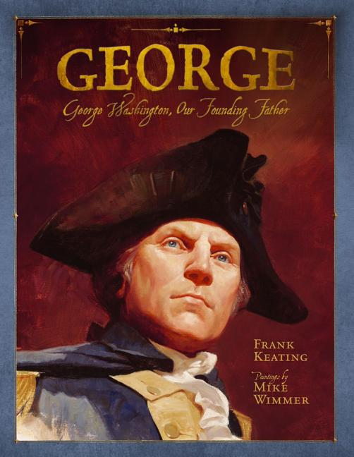 George: George Washington, Our Founding Father
